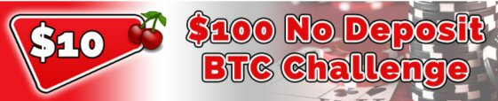 $100 No Deposit BTC Challenge At Red Cherry